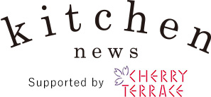 kitchen news Supported by CHERRY TERRACE